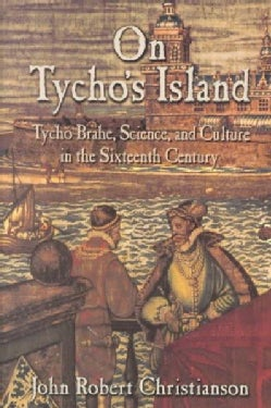 On Tycho's Island: Tycho Brahe, Science, and Culture in the Sixteenth Century (Paperback)
