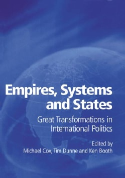 Empires, Systems and States: Great Transformations in International Politics (Paperback)