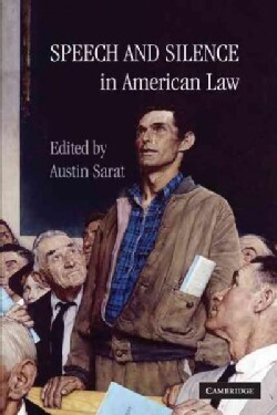 Speech and Silence in American Law (Hardcover)