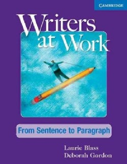 Writers at Work: From Sentence to Paragraph (Paperback)