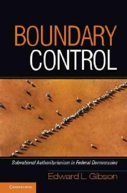 Boundary Control: Subnational Authoritarianism in Federal Democracies (Paperback)