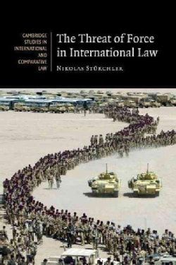 The Threat of Force in International Law (Paperback)