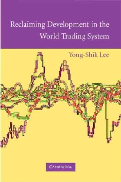 Reclaiming Development in the World Trading System (Paperback)