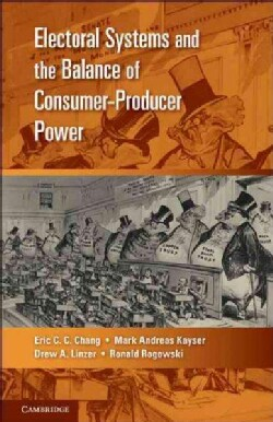 Electoral Systems and the Balance of Consumer-Producer Power (Paperback)