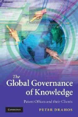 The Global Governance of Knowledge: Patent Offices and Their Clients (Paperback)