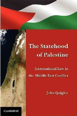 The Statehood of Palestine: International Law in the Middle East Conflict (Paperback)