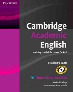 Cambridge Academic English: An Integrated Skills Course for Eap, Upper Intermediate (Paperback)