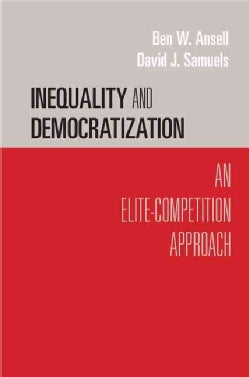 Inequality and Democratization: An Elite-Competition Approach (Paperback)