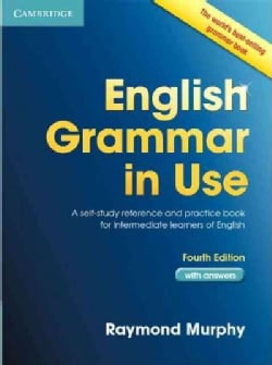 English Grammar in Use: A Self-Study Reference and Practice Book for Intermediate Learners of English: With Answers (Paperback)