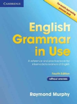 English Grammar in Use: A reference and practice book for intermediate learners of English: without Answers (Paperback)