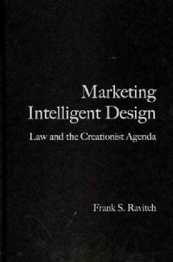 Marketing Intelligent Design: Law and the Creationist Agenda (Hardcover)