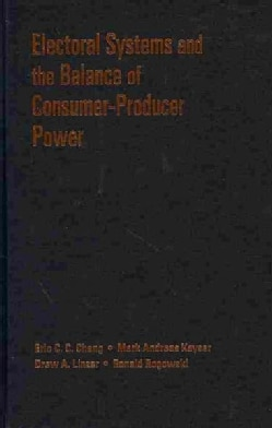 Electoral Systems and the Balance of Consumer-Producer Power (Hardcover)