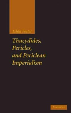 Thucydides, Pericles, and Periclean Imperialism (Hardcover)