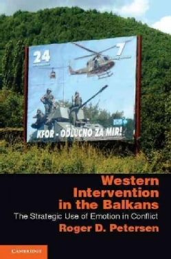 Western Intervention in the Balkans: The Strategic Use of Emotion in Conflict (Paperback)