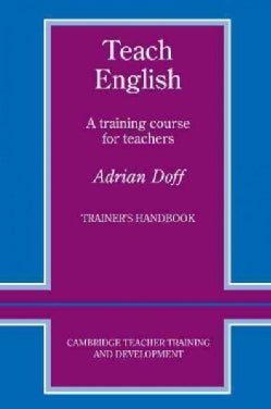 Teach English: A Training Course for Teachers : Trainer's Handbook (Paperback)
