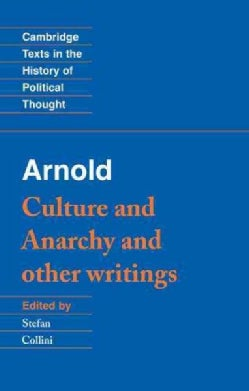 Culture and Anarchy and Other Writings (Paperback)