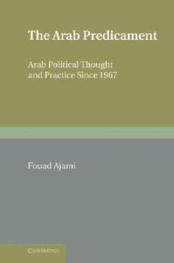 The Arab Predicament: Arab Political Thought and Practice Since 1967 (Hardcover)
