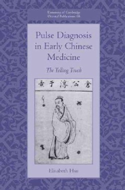 Pulse Diagnosis in Early Chinese Medicine: The Telling Touch (Hardcover)