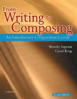 From Writing to Composing: An Introductory Composition Course (Paperback)