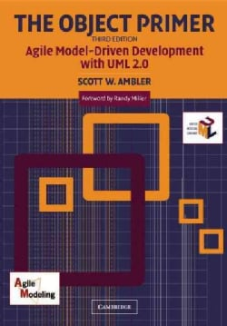 The Object Primer: Agile Modeling-Driven Development With Uml 2.0 (Paperback)
