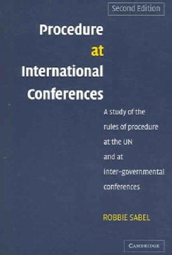 Procedure at International Conferences: A Study of the Rules of Procedure at the Un And at Inter-governmental Con... (Paperback)