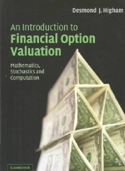 An Introduction to Financial Option Valuation: Mathematics, Stochastics and Computation (Paperback)