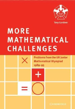 More Mathematical Challenges: Problems for the Uk Junior Mathematical Olympiad 1989-95 (Paperback)