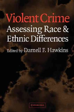 Violent Crime: Assessing Race and Ethnic Differences (Paperback)