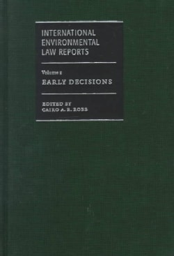 International Environmental Law Reports: Early Decisions (Hardcover)