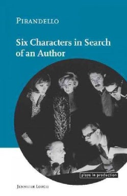 Pirandello: Six Characters in Search of an Author (Paperback)