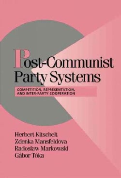 Post-Communist Party Systems: Competition, Representation, and Inter-Party Cooperation (Hardcover)