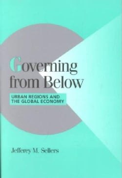 Governing from Below: Urban Regions and the Global Economy (Paperback)