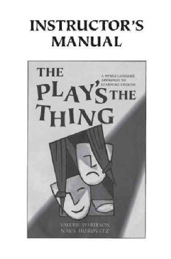 The Play's the Thing: A Whole Language Approach to Learning English (Paperback)