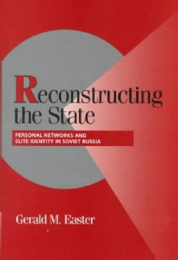 Reconstructing the State: Personal Networks and Elite Identity in Soviet Russia (Hardcover)