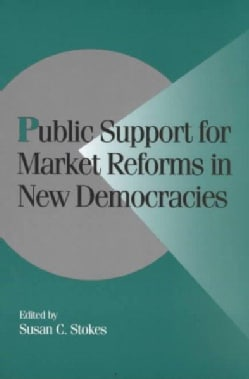 Public Support for Market Reforms in New Democracies (Paperback)
