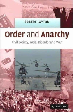 Order And Anarchy: Civil Society, Social Disorder And Warfare (Paperback)