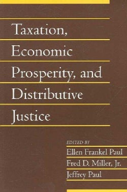 Taxation, Economic Prosperity, And Distributive Justice (Paperback)