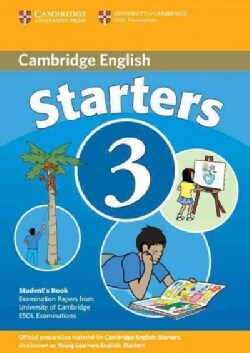 Cambridge Starters 3: Examination Papers from the University of Cambridge ESOL Examinations: English for Speakers... (Paperback)