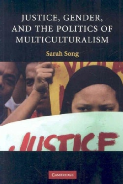 Justice, Gender, and the Politics of Multiculturalism (Paperback)
