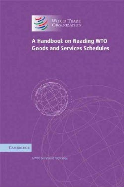 A Handbook on Reading WTO Goods and Services Schedules (Paperback)