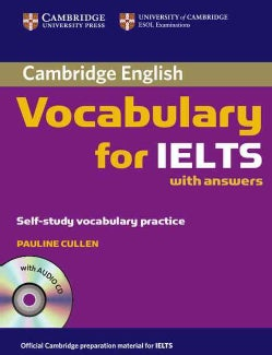 Cambridge Vocabulary for IELTS with answers: Self-Study Vocabulary Practice