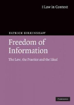 Freedom of Information: The Law, the Practice and the Ideal (Paperback)