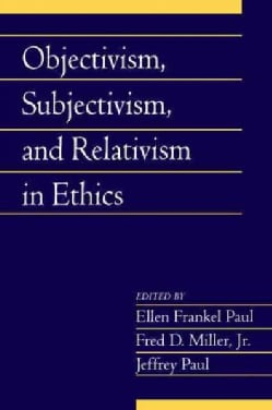 Objectivism, Subjectivism, and Relativism in Ethics (Paperback)