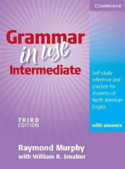 Grammar in Use Intermediate With Answers: Self-study Reference and Practice for Students of North American English (Paperback)