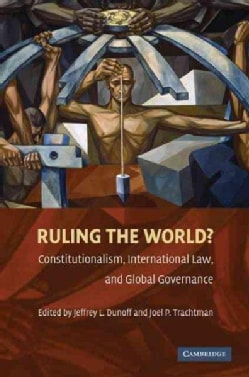 Ruling the World?: Constitutionalism, International Law, and Global Governance (Paperback)