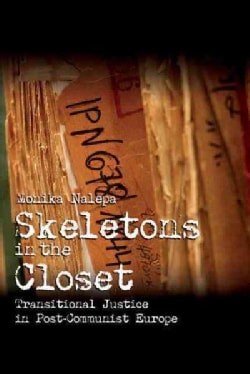 Skeletons in the Closet: Transitional Justice in Post-Communist Europe (Paperback)