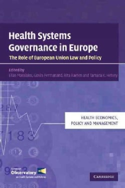 Health Systems Governance in Europe: The Role of European Union Law and Policy (Paperback)