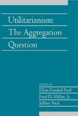 Utilitarianism: The Aggregation Question (Paperback)