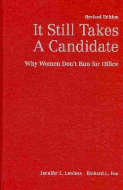 It Still Takes a Candidate: Why Women Don't Run for Office (Hardcover)