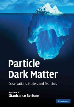 Particle Dark Matter: Observations, Models and Searches (Hardcover) - Thumbnail 0
